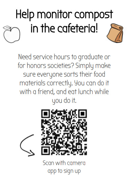 A flyer created by SSL Paige Smith, is pictured above.  The QR code should be scanned, and then will direct to a spreadsheet where you can sign up to help monitor bins during lunch.